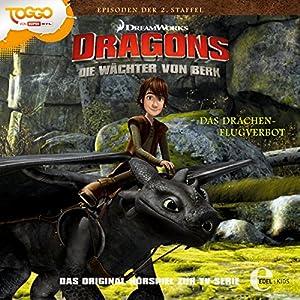 Das Drachenflugverbot Dragons (Die Wächter von Berk 1) Hörspiel
