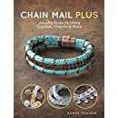 Chain Mail Plus: Jewelry Projects Using Crystals, Charms & More