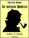 Sherlock Holmes - Die weiteren Abenteuer: Vollständige & Illustrierte Fassung (Sherlock Holmes bei Null Papier 11)