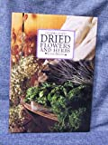 Dried Flowers and Herbs, Lynn Bryan and Random House Value Publishing Staff, 0517102536