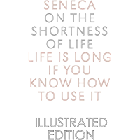 On The Shortness Of Life (Illustrated Edition)