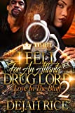 I Fell For An Atlanta Drug Lord 2: Love In The Bluff