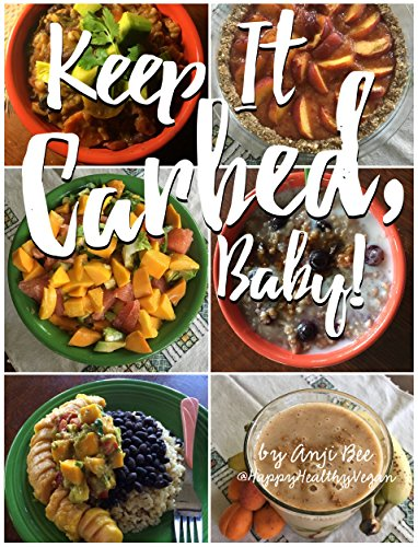 Amazon keep it carbed baby the official happy healthy the official happy healthy vegan cookbook of high carb forumfinder Image collections