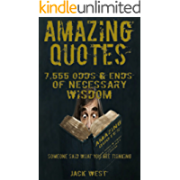 """AMAZING QUOTES: 7,555 ODDS & ENDS of NECESSARY WISDOM: 'Someone Said What You Are Thinking"""""""