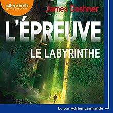 Le Labyrinthe (L'Épreuve 1)   Livre audio Auteur(s) : James Dashner Narrateur(s) : Adrien Larmande