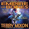 Empire of Bones: Book 1 of The Empire of Bones Saga Audiobook by Terry Mixon Narrated by Veronica Giguere