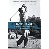 Jack Harris: Australian Golfer Extraordinaire Revised Edition