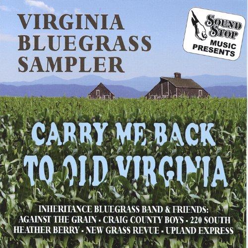 Virginia Bluegrass Sampler Carry Me Back to Old Virginia