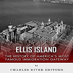 Ellis Island: The History and Legacy of America's Most Famous Immigration Gateway