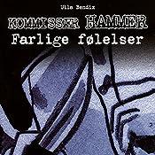 Farlige følelser (Kommissær Hammer) | Ulla Bendix