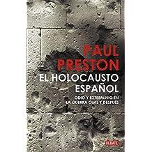 El holocausto español: Odio y exterminio en la Guerra Civil y después