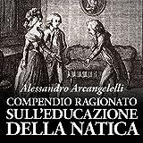 img - for Compendio ragionato sull'educazione della natica: Ovvero: manualetto di maniera per il controllo dei venti imbarazzanti book / textbook / text book
