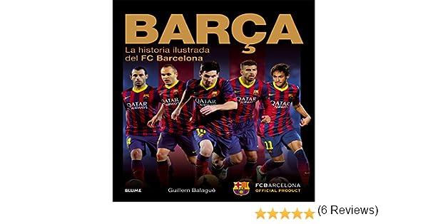 Barça: La historia ilustrada del FC Barcelona: Amazon.es: Guillem ...
