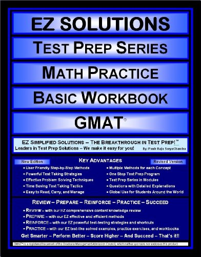 EZ Solutions - Test Prep Series - Math Practice - Basic Workbook - GMAT (Edition: Updated. Version: Revised. 2015)