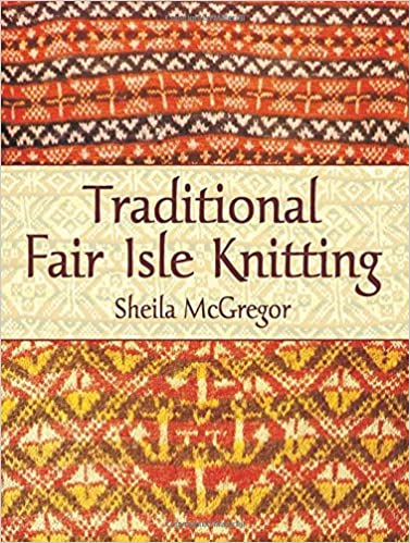 traditional fair isle knitting dover knitting crochet tatting lace amazonde sheila mcgregor fremdsprachige bcher - Fair Isle Muster