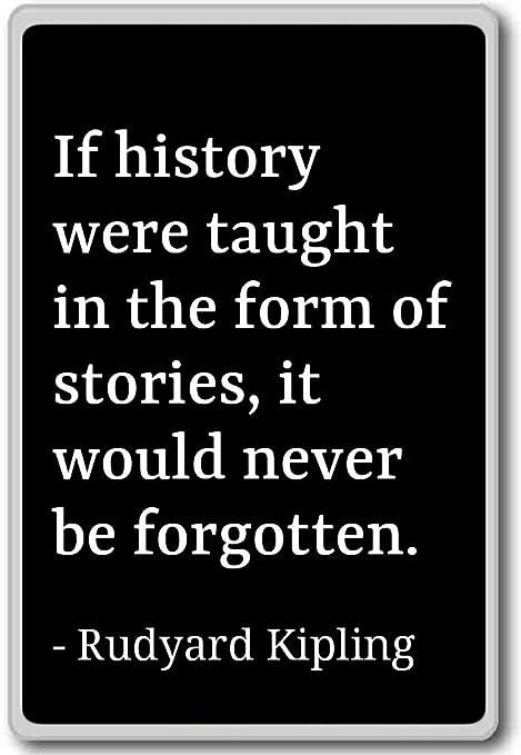 Si la historia se enseña en la forma de Stori... - Rudyard Kipling ...