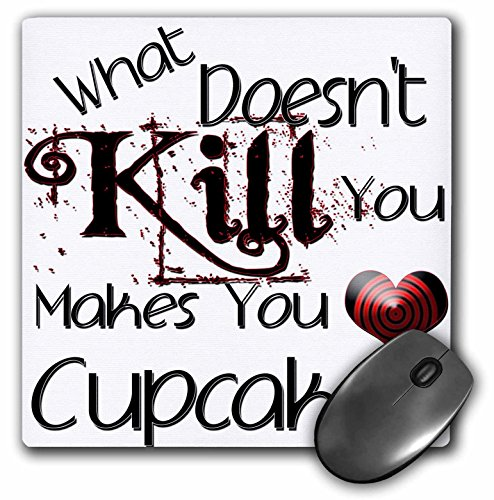 3dRose LLC 8 x 8 x 0.25 Inches Mouse Pad, What Doesn't Kill You Cupcakes (mp_185960_1)