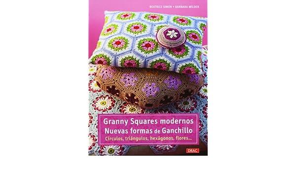 Granny Squares modernos : nuevas formas de ganchillo ...
