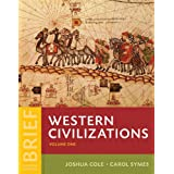 Western Civilizations: Their History & Their Culture (Volume 1)