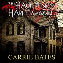 The Haunting of Harper House Audiobook by Carrie Bates Narrated by Greg Douras