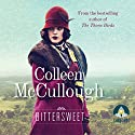 Bittersweet Audiobook by Colleen McCullough Narrated by Deidre Rubenstein