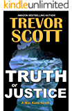 Truth or Justice (Max Kane Series Book 1)