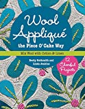 img - for Wool Appliqu  the Piece O' Cake Way: 12 Cheerful Projects   Mix Wool with Cotton & Linen book / textbook / text book