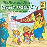 Don't Pollute Anymore, Stan Berenstain, Jan Berenstain, 0679823514