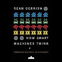 How Smart Machines Think (The MIT Press)
