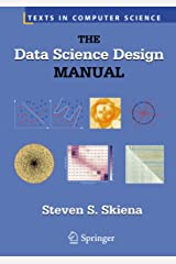 The Data Science Design Manual (Texts in Computer Science) Kindle Edition