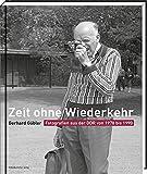 Zeit ohne Wiederkehr: Fotografien aus der DDR von 1978 bis 1990