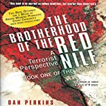 The Brotherhood of the Red Nile: A Terrorist Perspective | Dan Perkins