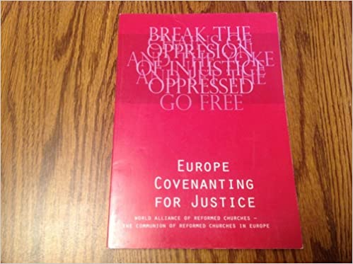 Europe Covenanting for Justice (Break the Chains of ...