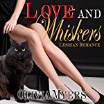 Lesbian Romance: Love and Whiskers | Olivia Myers