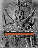 Daidalos and the Origins of Greek Art 9780691001609