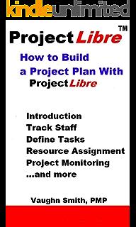 ProjectLibre Tutorial, Vaughn Smith, eBook - Amazon com