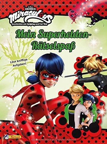 Miraculous: Mein Superhelden-Rätselspaß: Löse knifflige Aufgaben mit Ladybug und Cat Noir