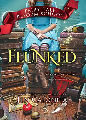 flunked fairy tale reform school book review and ratings by kids jen calonita page 2. Black Bedroom Furniture Sets. Home Design Ideas