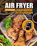 Air Fryer Cookbook For Beginners #2019: 600 Most