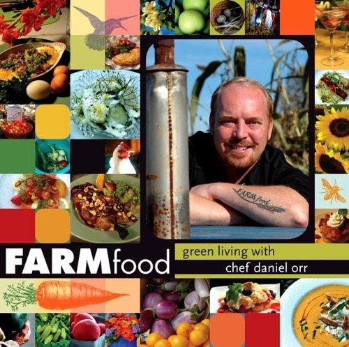 FARMfood: Green Living with Chef Daniel Orr PDF