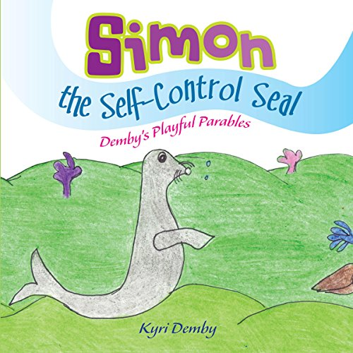 Simon the Self Control Seal: Demby's Playful Parables - Playful Seal