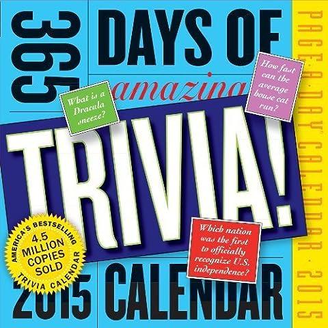 By Workman Publishing - 365 Days of Amazing Trivia 2015 Page-A-Day Calendar (2014-08-05) [Calendar] (365 Days Of Amazing Trivia)