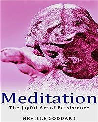 Meditation: The Joyful Art of Persistence