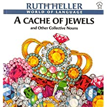A Cache of Jewels: And Other Collective Nouns (World of Language)