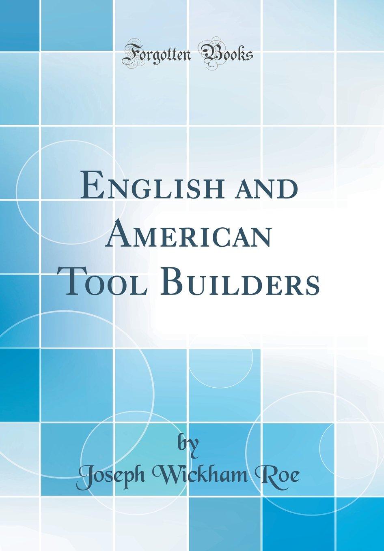English and American Tool Builders (Classic Reprint) pdf epub