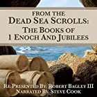 From The Dead Sea Scrolls: The Books of 1 Enoch and Jubilees Hörbuch von Robert Bagley III Gesprochen von: Steve Cook