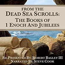 From The Dead Sea Scrolls: The Books of 1 Enoch and Jubilees Audiobook by Robert Bagley III Narrated by Steve Cook