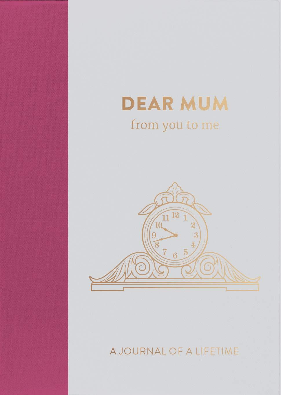 Dear Mum You to Me Journals Lifetime