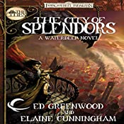 The City of Splendors: Forgotten Realms: The Cities, Book 4 | Elaine Cunningham, Ed Greenwood
