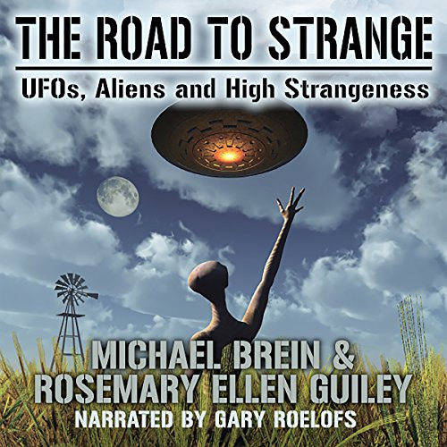 The Road to Strange: UFOs, Aliens and High Strangeness